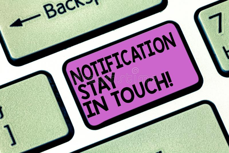Conceptual hand writing showing Notification Stay In Touch. Business photo showcasing Do not forget to be connected royalty free stock photos