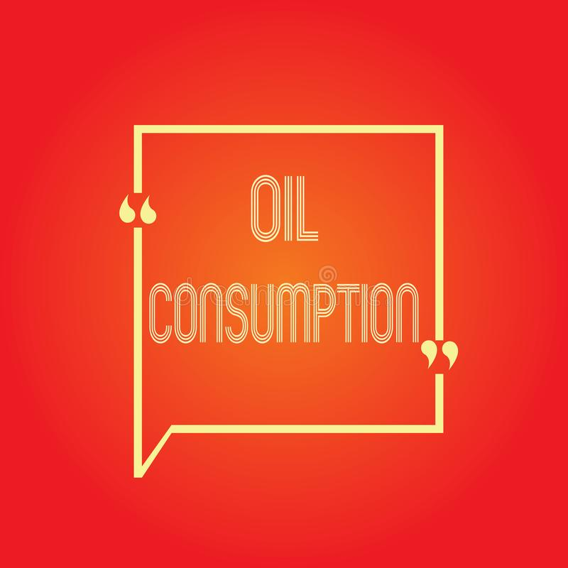 Conceptual hand writing showing Oil Consumption. Business photo text This entry is the total oil consumed in barrels per day.  vector illustration
