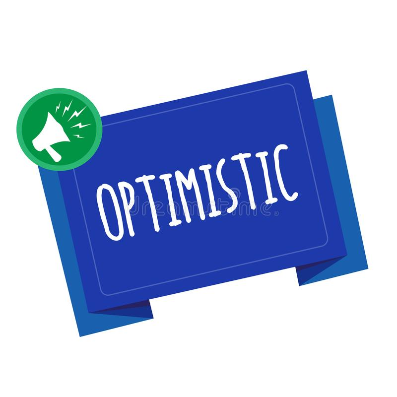 Conceptual hand writing showing Optimistic. Business photo text Hopeful and confident about the future Positive thinking.  royalty free illustration