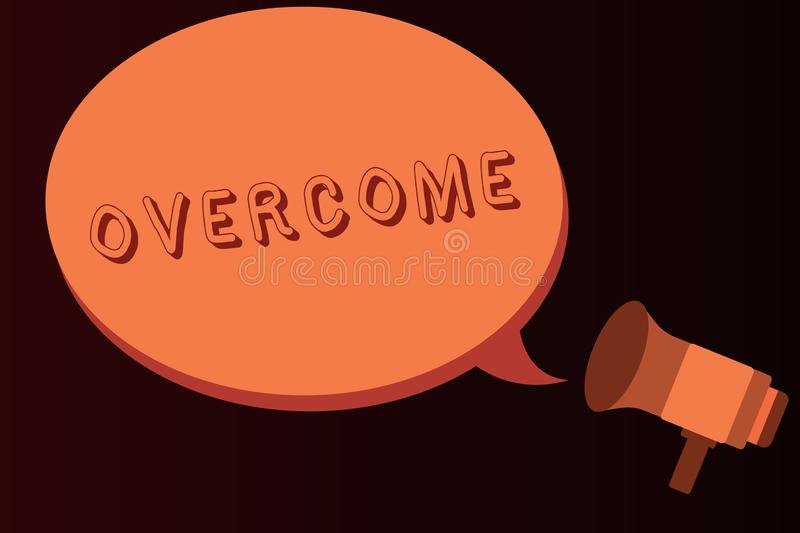 Conceptual hand writing showing Overcome. Business photo text succeed in dealing with problem or difficulty defeat. Opponent stock illustration