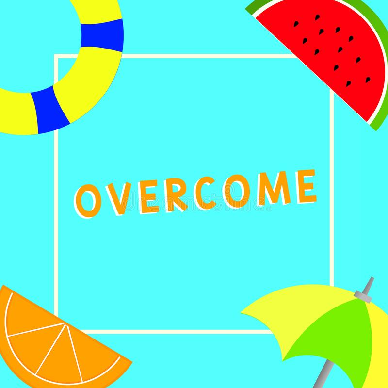 Conceptual hand writing showing Overcome. Business photo text succeed in dealing with problem or difficulty defeat. Opponent royalty free illustration