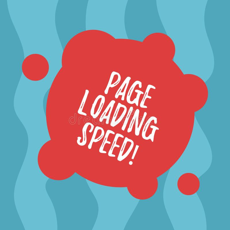 Conceptual hand writing showing Page Loading Speed. Business photo text time it takes to download and display content of web Blank. Deformed Color Round Shape royalty free illustration
