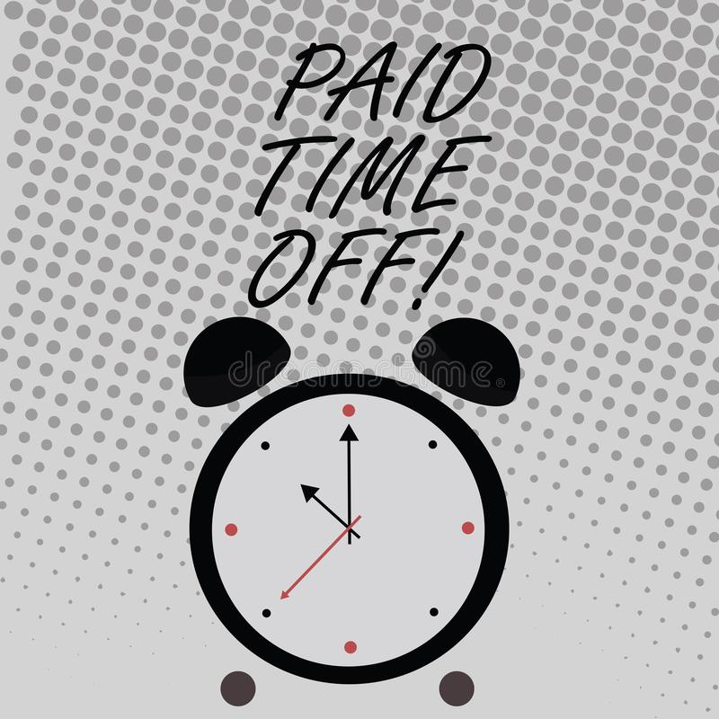 Conceptual hand writing showing Paid Time Off. Business photo text vacation with full payment take vacation Resting. Healing stock illustration