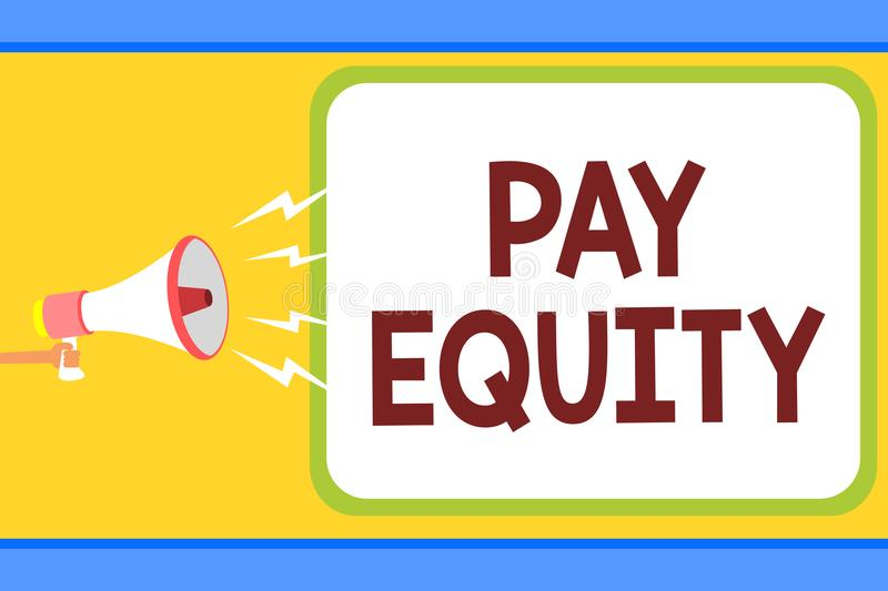 Conceptual hand writing showing Pay Equity. Business photo text eliminating sex and race discrimination in wage systems Man holdin. G megaphone loudspeaker stock illustration