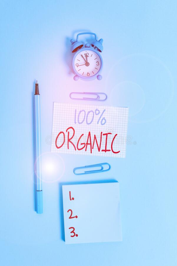 Conceptual hand writing showing 100 Percent Organic. Business photo text ingredients are certified no artificial food additives. Conceptual hand writing showing royalty free stock photo