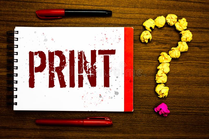 Conceptual hand writing showing Print. Business photo text Produce letter numbers symbols on paper by machine using ink or toner M. Arker notepad nice art ask stock image