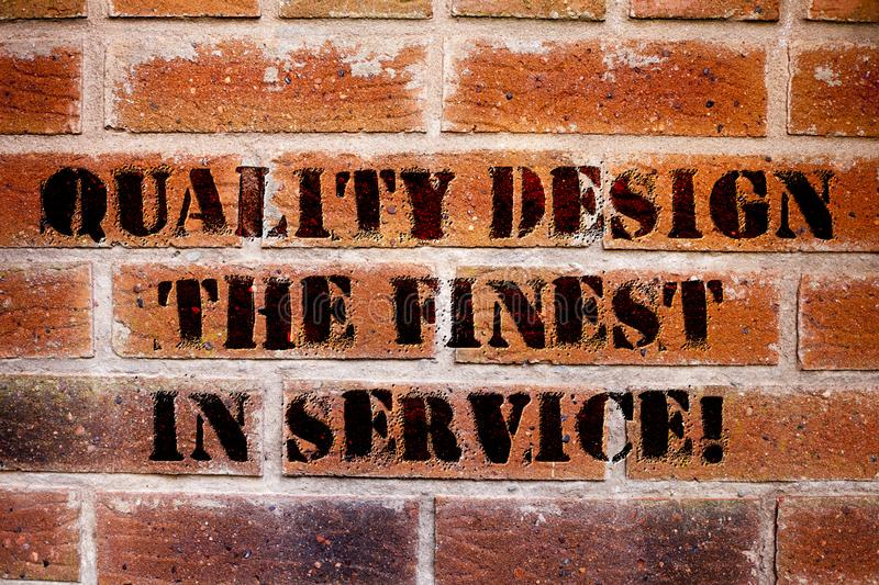 Conceptual hand writing showing Quality Design The Finest In Service. Business photo text Excellent services great. Business royalty free stock image