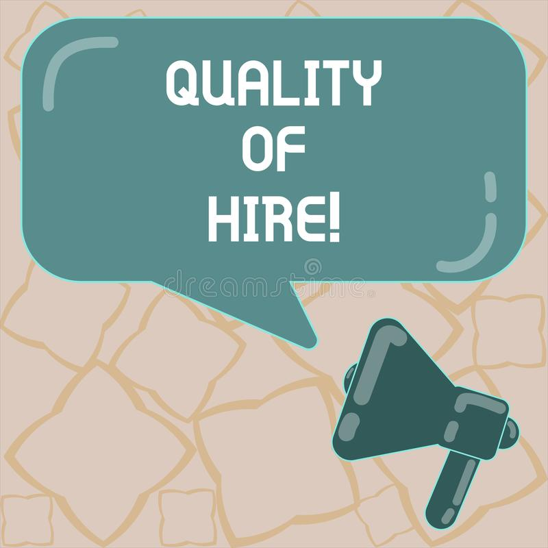 Conceptual hand writing showing Quality Of Hire. Business photo text Good professionals hired for a job Successful. Recruitment Megaphone and Rectangular Color stock illustration