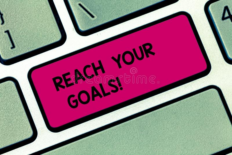 Conceptual hand writing showing Reach Your Goals. Business photo showcasing achieve what you wanted to be done dreams or. Conceptual hand writing showing Reach stock image