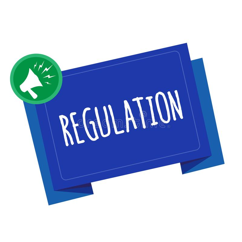 Conceptual hand writing showing Regulation. Business photo text Rule law or directive made and maintained by an. Authority royalty free illustration