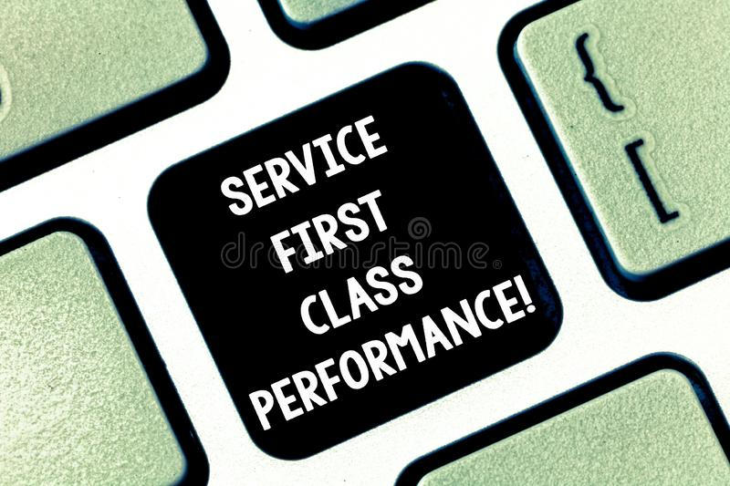 Conceptual hand writing showing Service First Class Perforanalysisce. Business photo text Great services High quality. Top the best Keyboard key Intention to stock image