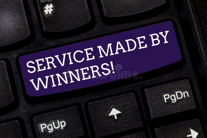 Conceptual hand writing showing Service Made By Winners. Business photo text Good assistance Excellent successful. Support Keyboard key Intention to create royalty free stock images