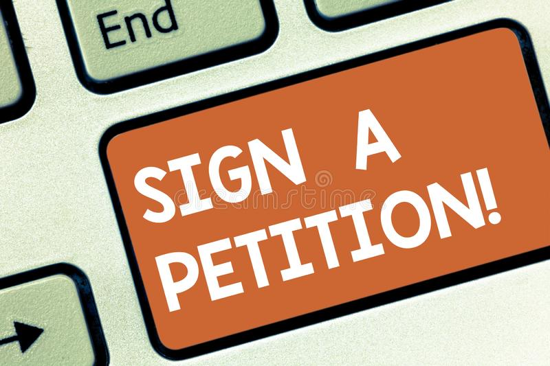 Conceptual hand writing showing Sign A Petition. Business photo showcasing Support a cause by signing paper with an. Agreement Keyboard key Intention to create stock images