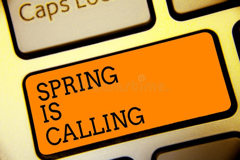 Conceptual hand writing showing Spring Is Calling. Business photo text Time for flowers March coming beautiful colors Sunny Button royalty free stock image