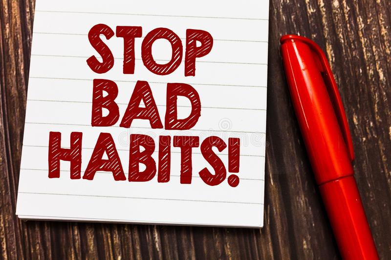Conceptual hand writing showing Stop Bad Habits. Business photo showcasing asking someone to quit doing non good actions. And altitude royalty free stock photography