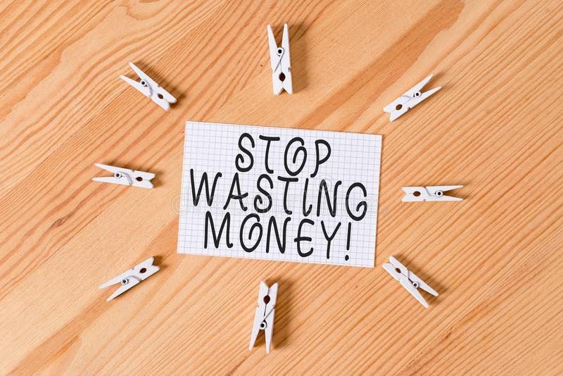 Conceptual hand writing showing Stop Wasting Money. Business photo text advicing demonstrating or group to start saving. Conceptual hand writing showing Stop royalty free stock image