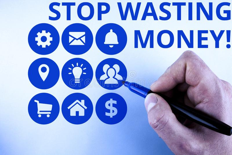 Conceptual hand writing showing Stop Wasting Money. Business photo text advicing demonstrating or group to start saving. Conceptual hand writing showing Stop royalty free stock photos