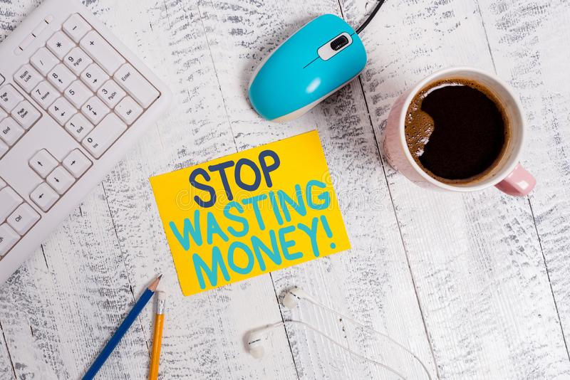 Conceptual hand writing showing Stop Wasting Money. Business photo text advicing demonstrating or group to start saving. Conceptual hand writing showing Stop stock images