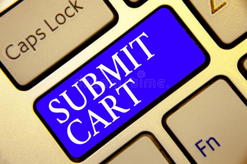 Conceptual hand writing showing Submit Cart. Business photo showcasing Sending shopping list of online items Proceed checkout Keyb. Oard blue key Intention stock images