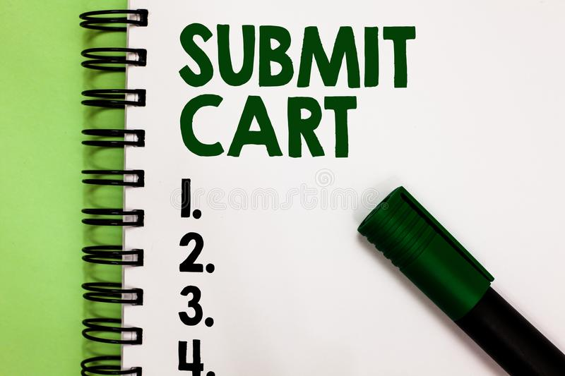 Conceptual hand writing showing Submit Cart. Business photo showcasing Sending shopping list of online items Proceed checkout Mark. Er over notebook white page stock images