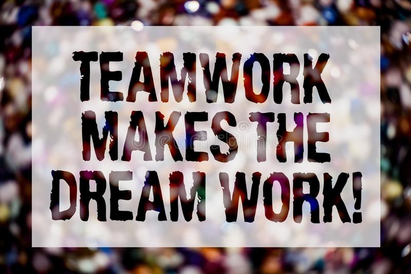 Conceptual hand writing showing Teamwork Makes The Dream Work Call. Business photo text Camaraderie helps achieve success Blurry c. Rowd thoughts stroke ideas royalty free stock photography