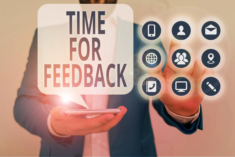 Conceptual hand writing showing Time For Feedback. Business photo showcasing information about reactions to a product or. Conceptual hand writing showing Time stock photos
