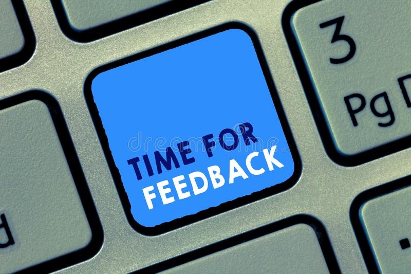 Conceptual hand writing showing Time For Feedback. Business photo text Need to response or give critic on something Evaluation.  stock images