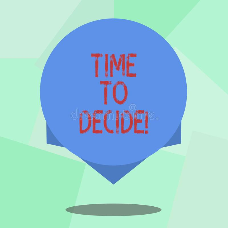 Conceptual hand writing showing Time To Decide. Business photo showcasing Right moment for make a choice between some. Alternatives Blank Color Circle with royalty free illustration