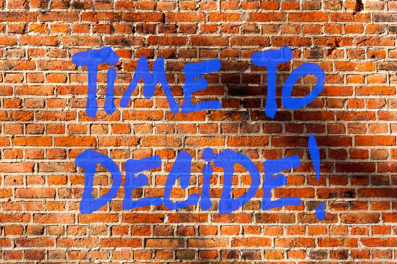 Conceptual hand writing showing Time To Decide. Business photo text Right moment for make a choice between some. Alternatives Brick Wall art like Graffiti vector illustration