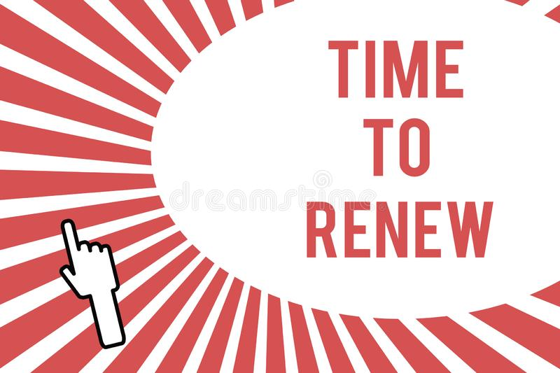 Conceptual hand writing showing Time To Renew. Business photo showcasing Continue the insurance acquired Life and property protect. Ion royalty free illustration