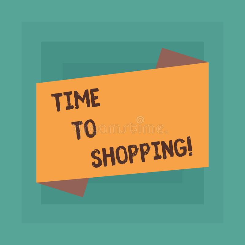 Conceptual hand writing showing Time To Shopping. Business photo text Moment for purchasing new products on shops Sales. Conceptual hand writing showing Time To royalty free illustration