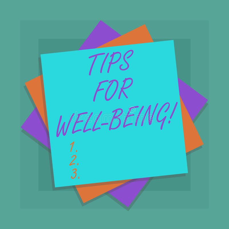 Conceptual hand writing showing Tips For Well Being. Business photo showcasing advices to state of being comfortable healthy or. Happy Multiple Layer of Sheets royalty free illustration