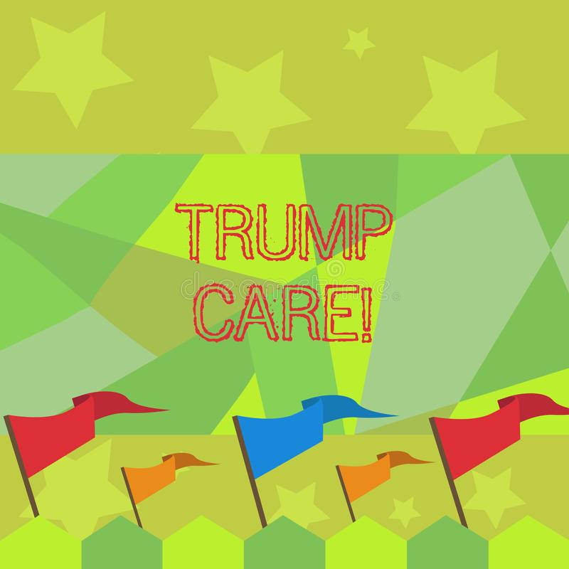 Conceptual hand writing showing Trump Care. Business photo text refers to replacement for Affordable Care Act in united. Conceptual hand writing showing Trump royalty free illustration