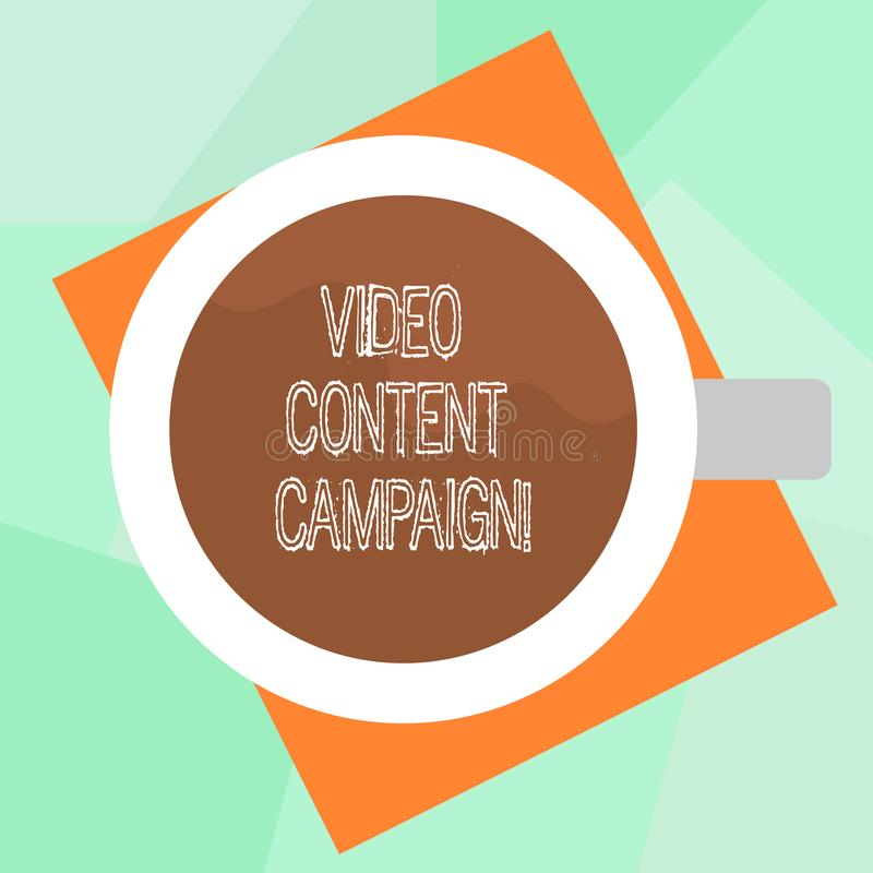 Conceptual hand writing showing Video Content Campaign. Business photo text Integrates engaging video into marketing. Campaigns Top View of Drinking Cup Filled vector illustration