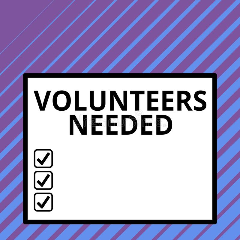 Conceptual hand writing showing Volunteers Needed. Business photo text need work or help for organization without being. Conceptual hand writing showing stock illustration