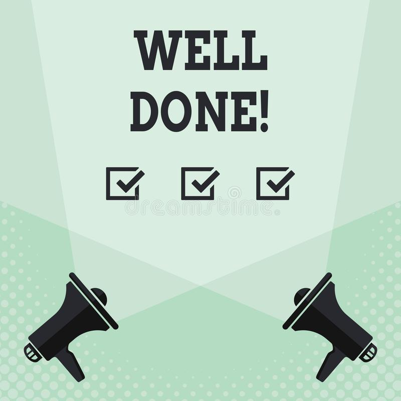 Conceptual hand writing showing Well Done. Business photo text used praising demonstrating or group for something have. Conceptual hand writing showing Well Done vector illustration