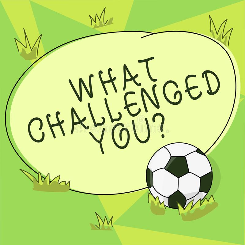 Conceptual hand writing showing What Challenged You. Business photo showcasing call someone to participate in. Competitive situation Soccer Ball on the Grass royalty free illustration
