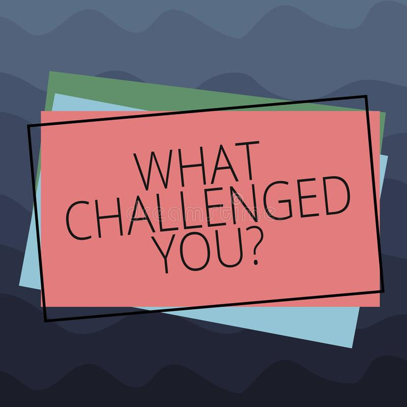 Conceptual hand writing showing What Challenged You. Business photo text call someone to participate in competitive. Situation Pile of Rectangular Outlined royalty free illustration