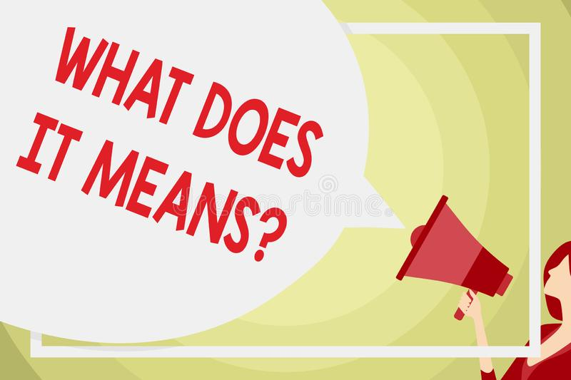 Conceptual hand writing showing What Does It Means Question. Business photo text asking meaning something said and do. Conceptual hand writing showing What Does stock illustration