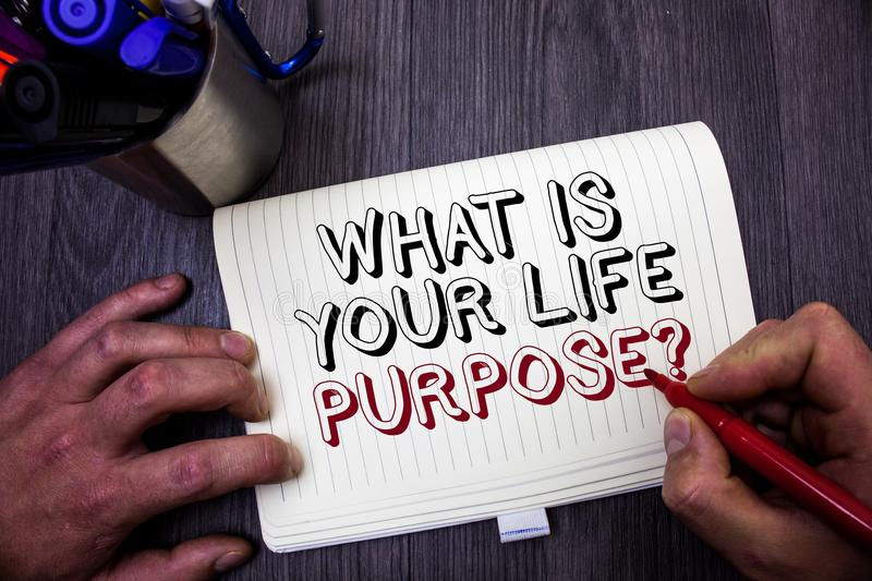 Conceptual hand writing showing What Is Your Life Purpose Question. Business photo showcasing Personal Determination Aims Achieve stock images