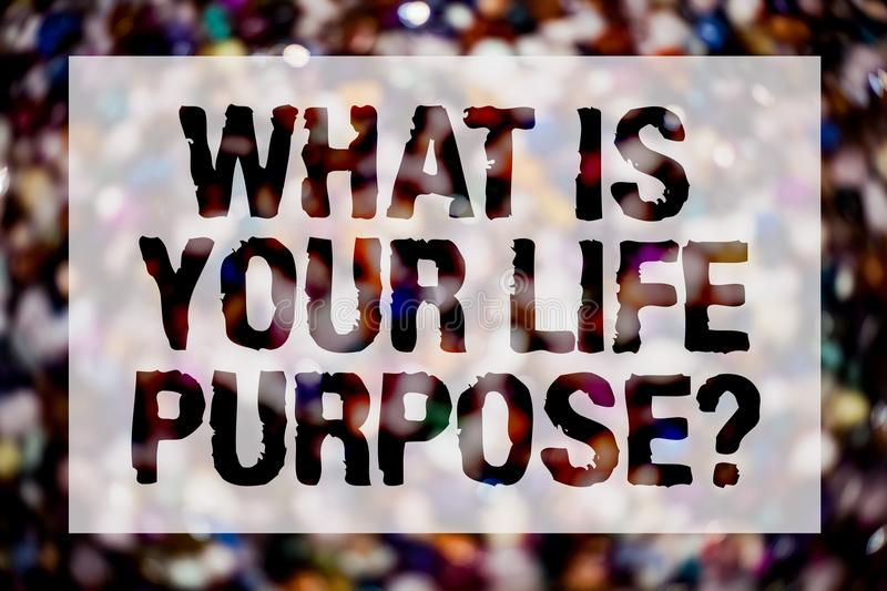 Conceptual hand writing showing What Is Your Life Purpose Question. Business photo text Personal Determination Aims Achieve Goal B. Lurry crowd thoughts stroke stock image