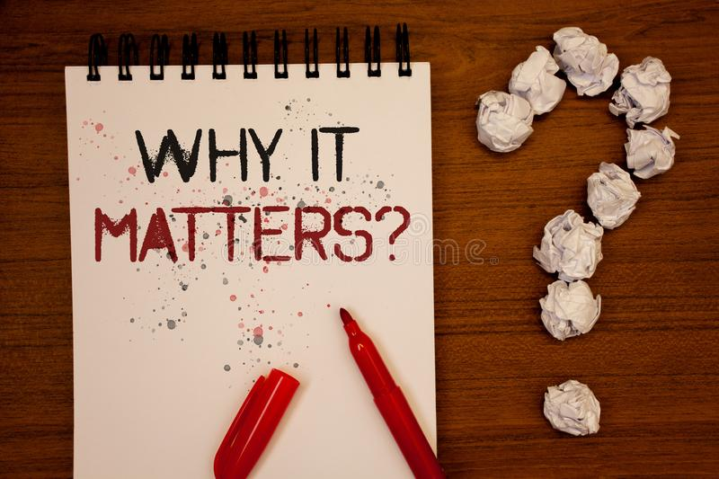 Conceptual hand writing showing Why It Matters Question. Business photo showcasing Important Reasons to do something Motivation Go royalty free stock photos