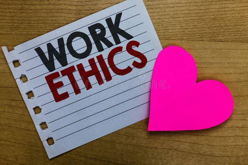 Conceptual hand writing showing Work Ethics. Business photo showcasing A set of values centered on the importance of doing work No. Tebook paper Romantic ideas stock photos