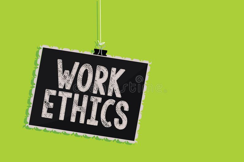 Conceptual hand writing showing Work Ethics. Business photo text A set of values centered on the importance of doing work Hanging. Blackboard message vector illustration
