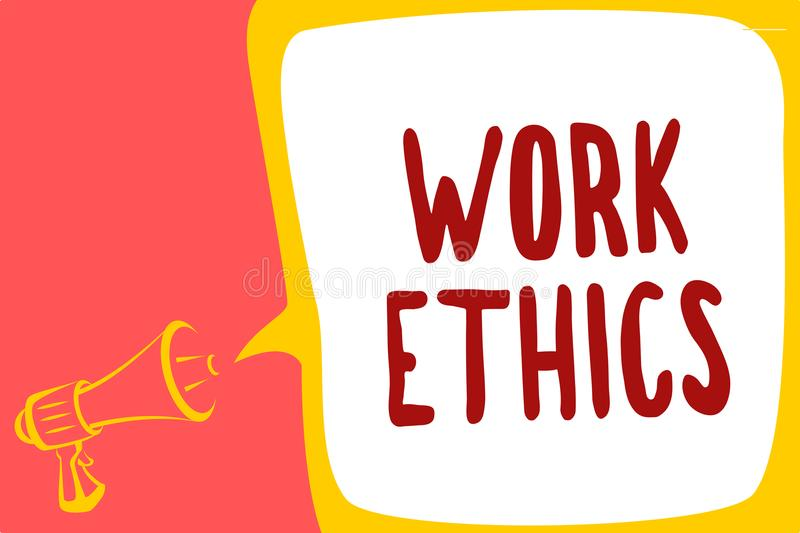 Conceptual hand writing showing Work Ethics. Business photo text A set of values centered on the importance of doing work Megaphon. E loudspeaker speech bubble royalty free illustration
