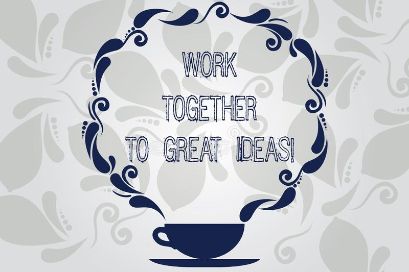 Conceptual hand writing showing Work Together To Great Ideas. Business photo showcasing Make a team work for better business. Strategies Cup and Saucer with stock illustration