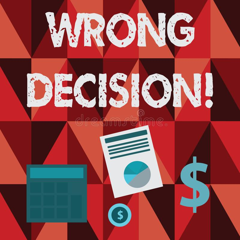 Conceptual hand writing showing Wrong Decision. Business photo text Action or conduct inflicting harm without due. Conceptual hand writing showing Wrong Decision royalty free illustration