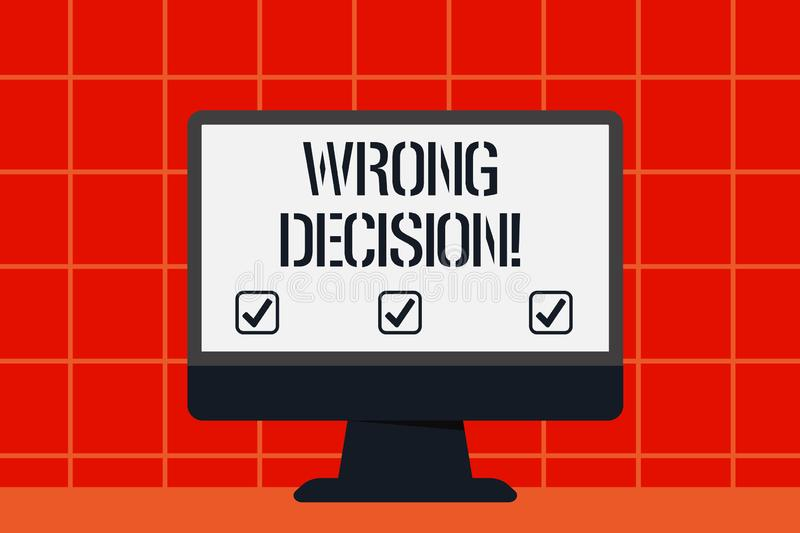 Conceptual hand writing showing Wrong Decision. Business photo text Action or conduct inflicting harm without due. Conceptual hand writing showing Wrong Decision stock illustration