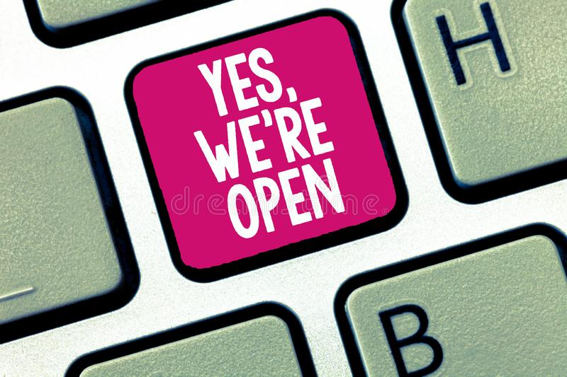 Conceptual hand writing showing Yes, We re are Open. Business photo showcasing answering on client that shop is. Available at this time royalty free stock images