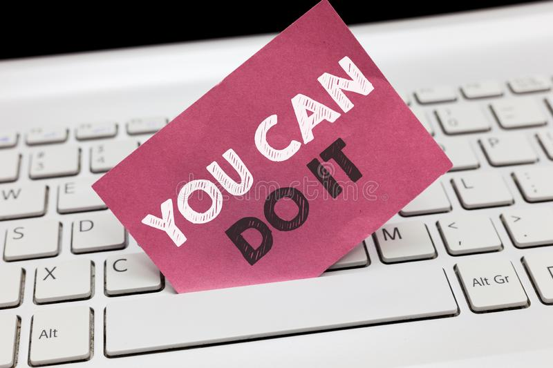 Conceptual hand writing showing You Can Do It. Business photo showcasing Bring it On Believing to oneself Give a try Take the chan stock photos